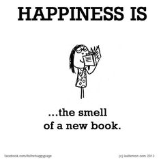 Woman holding a book to her face. Text in picture says: Happiness is the smell of a new book.