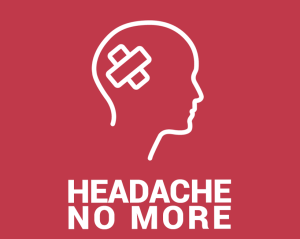 Outline of a human head with 2 band aids on it.  Text reads: headache no more